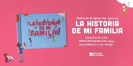 """Presentación del Libro """"La Historia de mi Familia"""" - Tlaxcala boletos"""