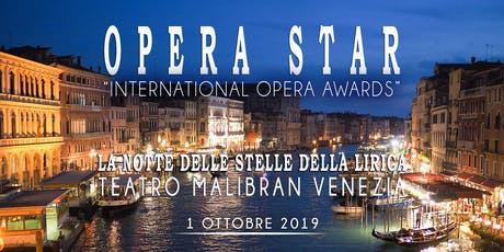 OPERA STAR INTERNATIONAL OPERA AWARDS - GLI OSCAR DELLA LIRICA  entradas