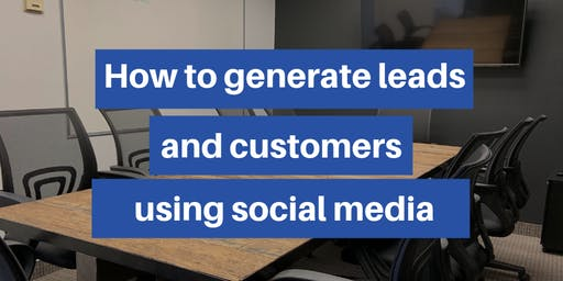 How To Generate Leads and Sales Using Social Media