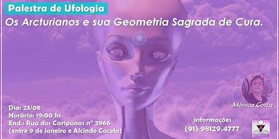 Palestra de Ufologia - Os Arcturianos e sua Geomet