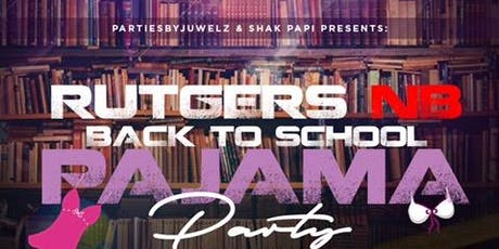 Rutgers NB Back to School Pajama Party tickets