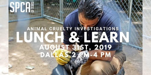Lunch & Learn: SPCA of Texas Animal Cruelty Investigations