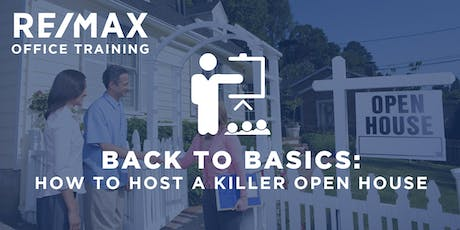 Back to Basics- How to Host a Killer Open House tickets