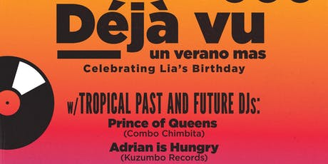 Deja Vu: Un Verano Mas w/ Topical Past & Future DJs tickets