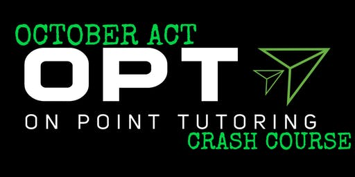 OPT October ACT Crash Course