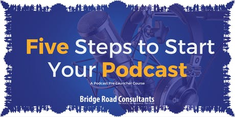 5 Steps to Start Your Podcast tickets