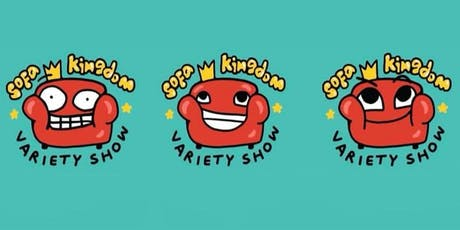 Sofa Kingdom! A Variety Sketch Show (1 Year Anniversary) tickets