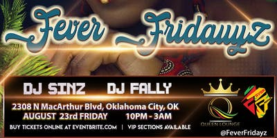 #FeverFridays @ Queen Lounge OKC
