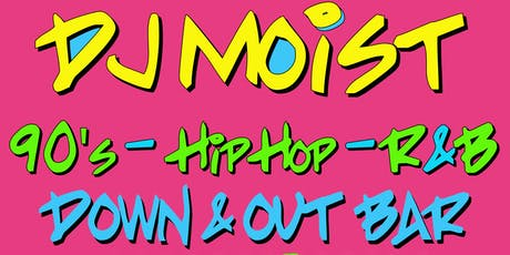 DJ Moist @ Down & Out  tickets