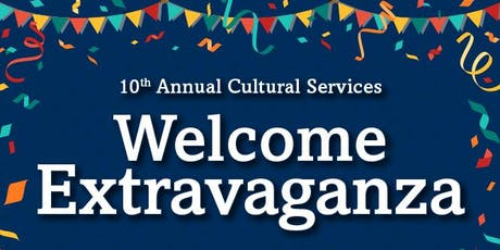 10th Annual Cultural Services Welcome Extravaganza   tickets