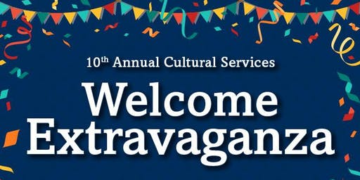10th Annual Cultural Services Welcome Extravaganza