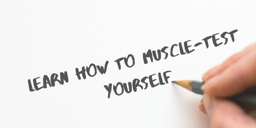 Learn How to Muscle-Test Yourself
