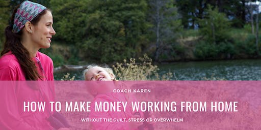 How To Make Money From Home, So You Can Quit Your Job & Raise Your Babies