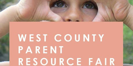 The West County Parent Resource Fair tickets