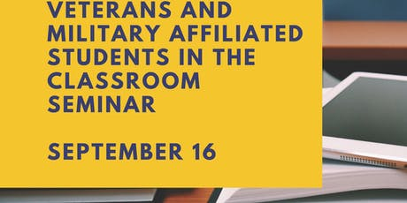 Veterans and Military Affiliated Students in the Classroom Seminar entradas