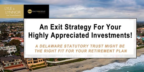 The DST Exit Strategy For Your Highly Appreciated Investments! tickets