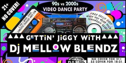 Gettin Jiggy - 90's vs 2000's Video Dance Party with DJ Mellow Blendz