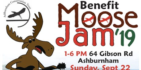 Moose Jam 2019 ~ Fundraiser to benefit Ashburnham Conservation Trust tickets
