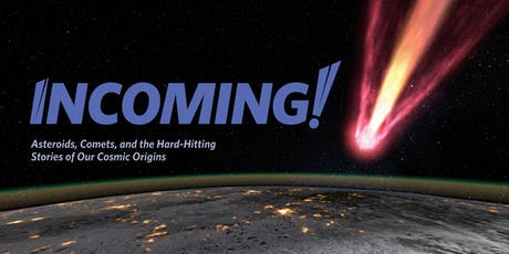 """Finding Meteorites and """"Incoming!"""" Show tickets"""