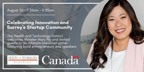 Celebrating Innovation and Surrey's Startup Community • Minister Mary Ng  tickets