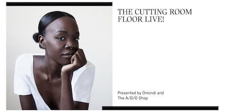 The Cutting Room Floor Live! Presented by Recho Omondi and The A/D/O Shop tickets