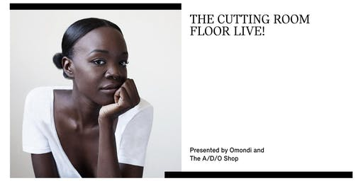 The Cutting Room Floor Live! Presented by Recho Omondi and The A/D/O Shop