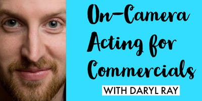 Intro to On-Camera Acting for Commercials