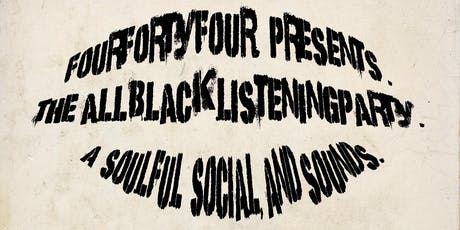 FOURFORTYFOUR. PRESENTS: THE ALLBLACKLISTENINGPARTY tickets