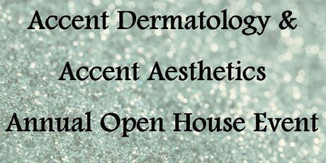 Accent Dermatology & Accent Aesthetics Annual Open House Event tickets