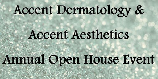Accent Dermatology & Accent Aesthetics Annual Open House Event