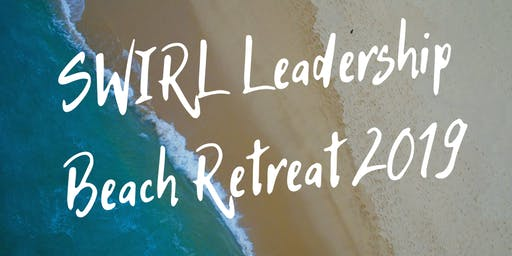 S.W.I.R.L. Leadership Beach Retreat 2019: Rise The Tide