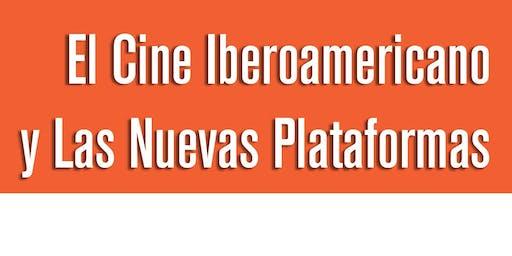 """Conferencia """"El Cine Iberoamericano y Las Nuevas Plataformas"""""""