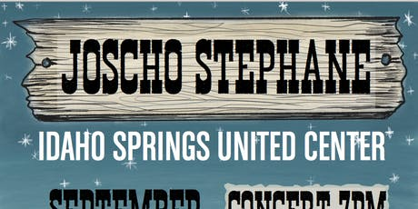 JOSCHO STEPHAN LIVE AT THE UNITED CENTER IDAHO SPRINGS tickets