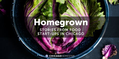 Homegrown: Stories from Food Start-Ups in Chicago tickets