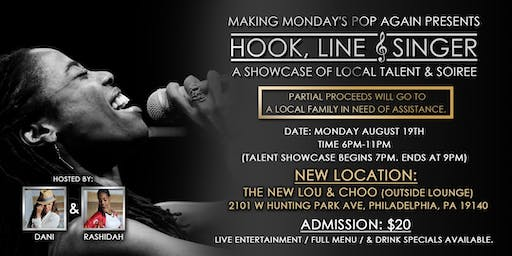 Making Mondays Pop Again Presents...Hook, Line, & Singer! A Showcase Of Local Talent & Soiree