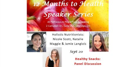 12 Months to Health Speaker Series:  Healthy Snacks tickets