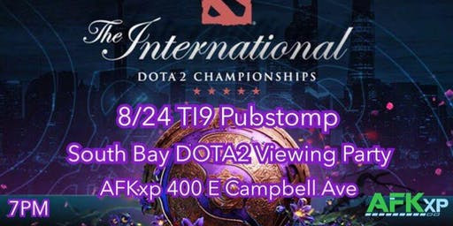 TI9 Pubstomp DOTA2 Watch Party @ AFKxp