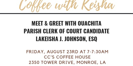 Meet & Greet - Coffee with Keisha, Candidate for Clerk of Court
