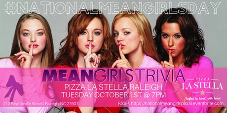National Mean Girls Day Trivia Celebrated at Pizza La Stella Raleigh tickets