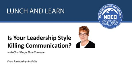 Lunch & Learn - Is Your Leadership Style Killing Communication? with Cheri Vargo tickets