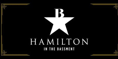 Hamilton at The Bassment tickets