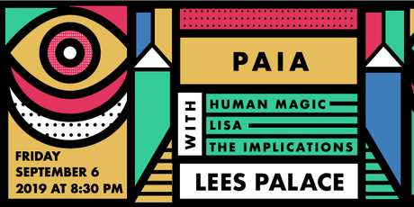 Paia w/ Human Magic, Lisa, The Implications tickets