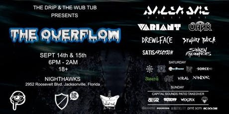 """The Drip & Wub Tub Presents: """"The Overflow"""" A 2-Day Underground Bass Event tickets"""