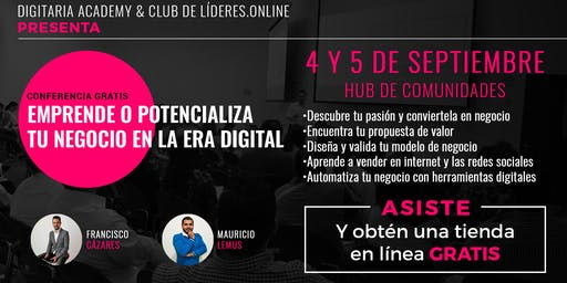 Emprende o Potencializa tu negocio en la era Digital (6:00 pm) - CONFERENCIA GRATIS