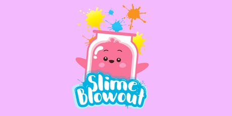 Slime Blowout 2019 - a slime convention tickets