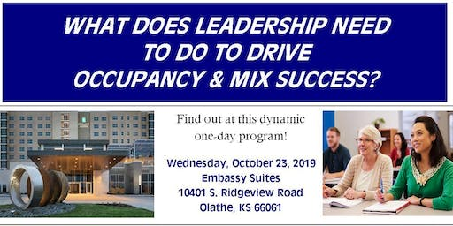 What Does Leadership Need To Do To Drive Occupancy & Mix Success?