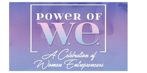 Power of W.E. | A Celebration of Women Entrepreneurs