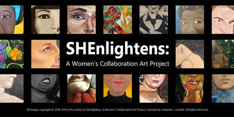 Closing Art Reception | SHEnlightens: A Women's Collaboration Art Project tickets