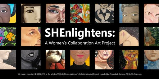 Closing Art Reception | SHEnlightens: A Women's Collaboration Art Project