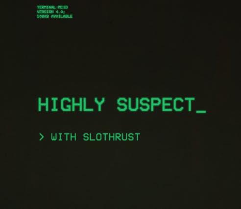 Highly Suspect, Slothrust